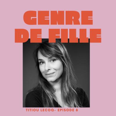#8 -Titiou Lecoq (part 1), décrypter l'argent dans le couple cover