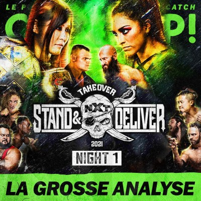 Catch'up! NXT TakeOver Stand & Deliver  — Night 1 — La Grosse Analyse cover