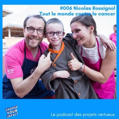 #006 Nicolas Rossignol - TOUT LE MONDE CONTRE LE CANCER ou comment accompagner patients, famille et personnel soignant cover