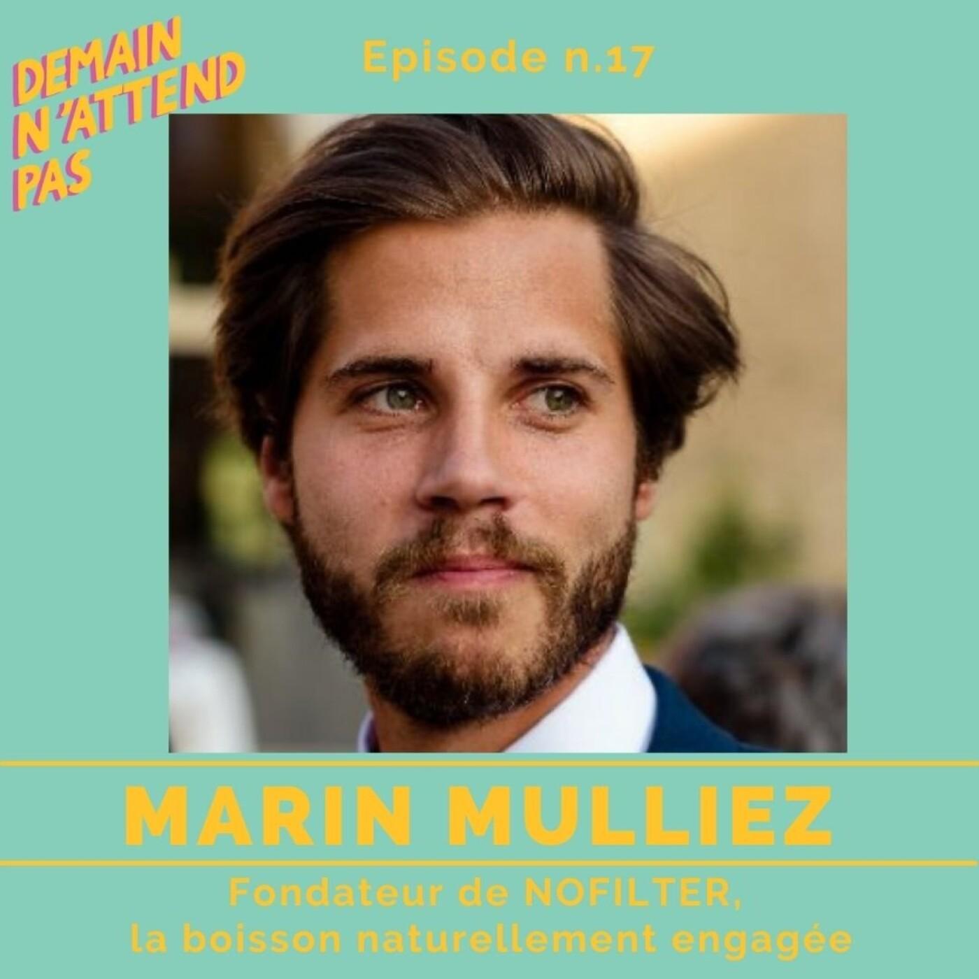 17- Marin Mulliez, fondateur de la boisson NoFilter, l'engagement brut au service des agriculteurs