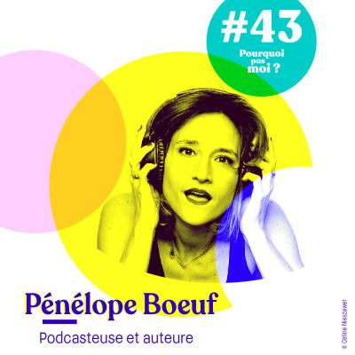 43 Pénélope Boeuf : Podcasteuse et auteure, 1 an après cover
