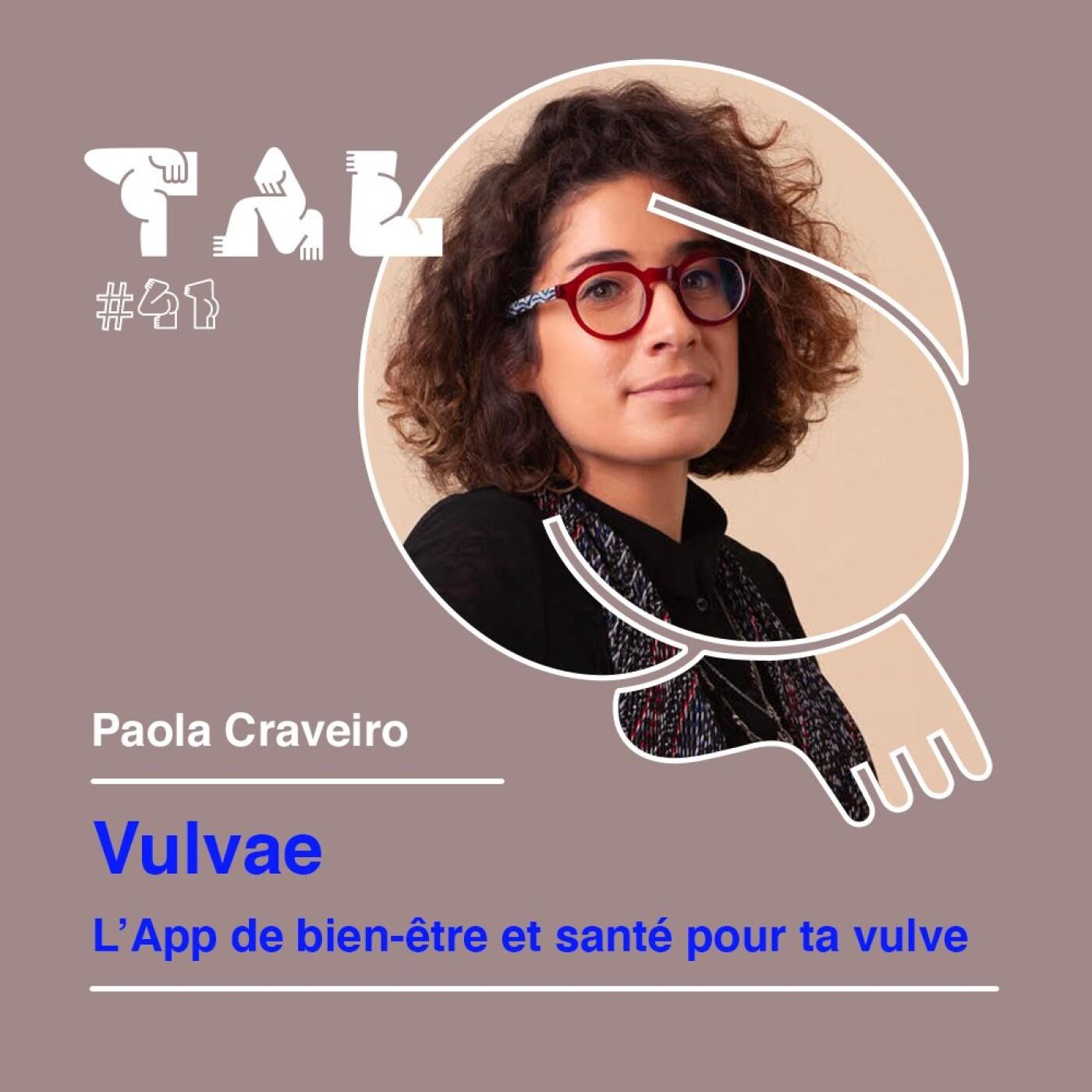 #41 - Paola Craveiro - Vulvae : l'Application de bien-être et santé pour ta vulve