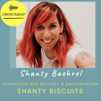 Concrètement - Episode 25 - Shanty Baehrel comment j'ai monté ma boîte Shanty biscuit