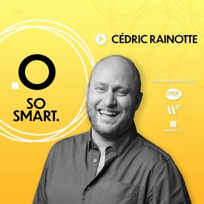 So Smart - Cédric Rainotte : Tout comprendre au marketing sur les réseaux sociaux. cover