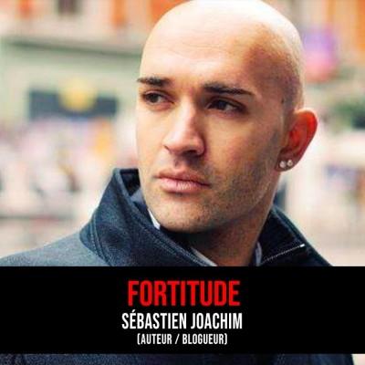 Fortitude : Episode 10 - Sébastien Joachim (auteur / blogueur) cover