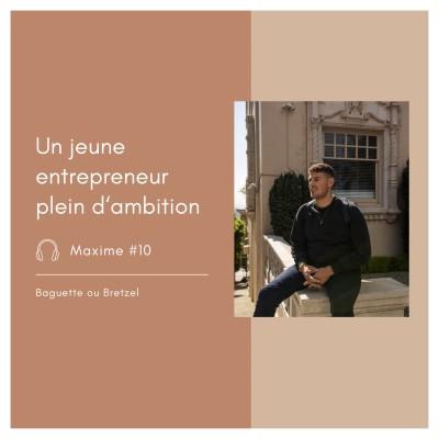 #10 - Maxime, un jeune entrepreneur plein d'ambition cover