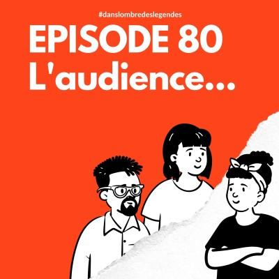 Dans l'ombre des légendes- 80 Notes 10 - L'audience... cover