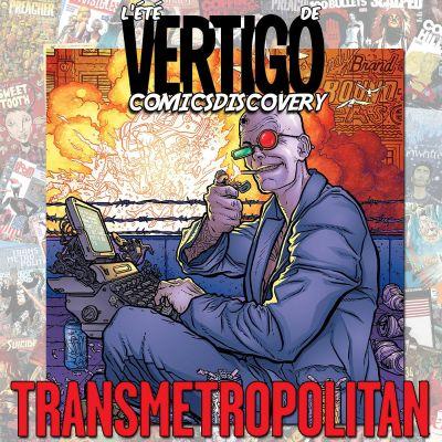 image ComicsDiscovery Vacances S02E03 : Transmetropolitan