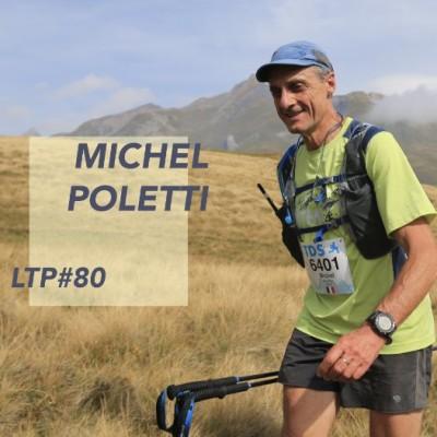 LTP#80 MICHEL POLETTI - HISTOIRE ET AVENIR DE L'UTMB cover
