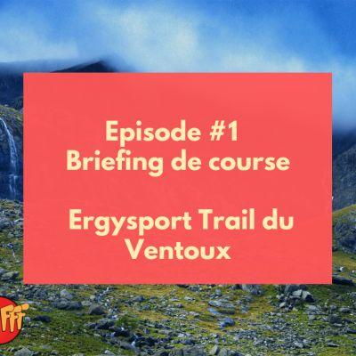 image Oufff #1 - Briefing de course : Ergysport Trail du Ventoux