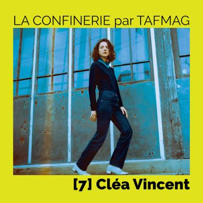 La Confinerie par Tafmag #7 - Cléa Vincent cover