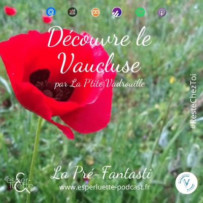 La Pré-Fantasti à Caromb par la P'tite Vadrouille - Découvre le Vaucluse #ResteChezToi cover