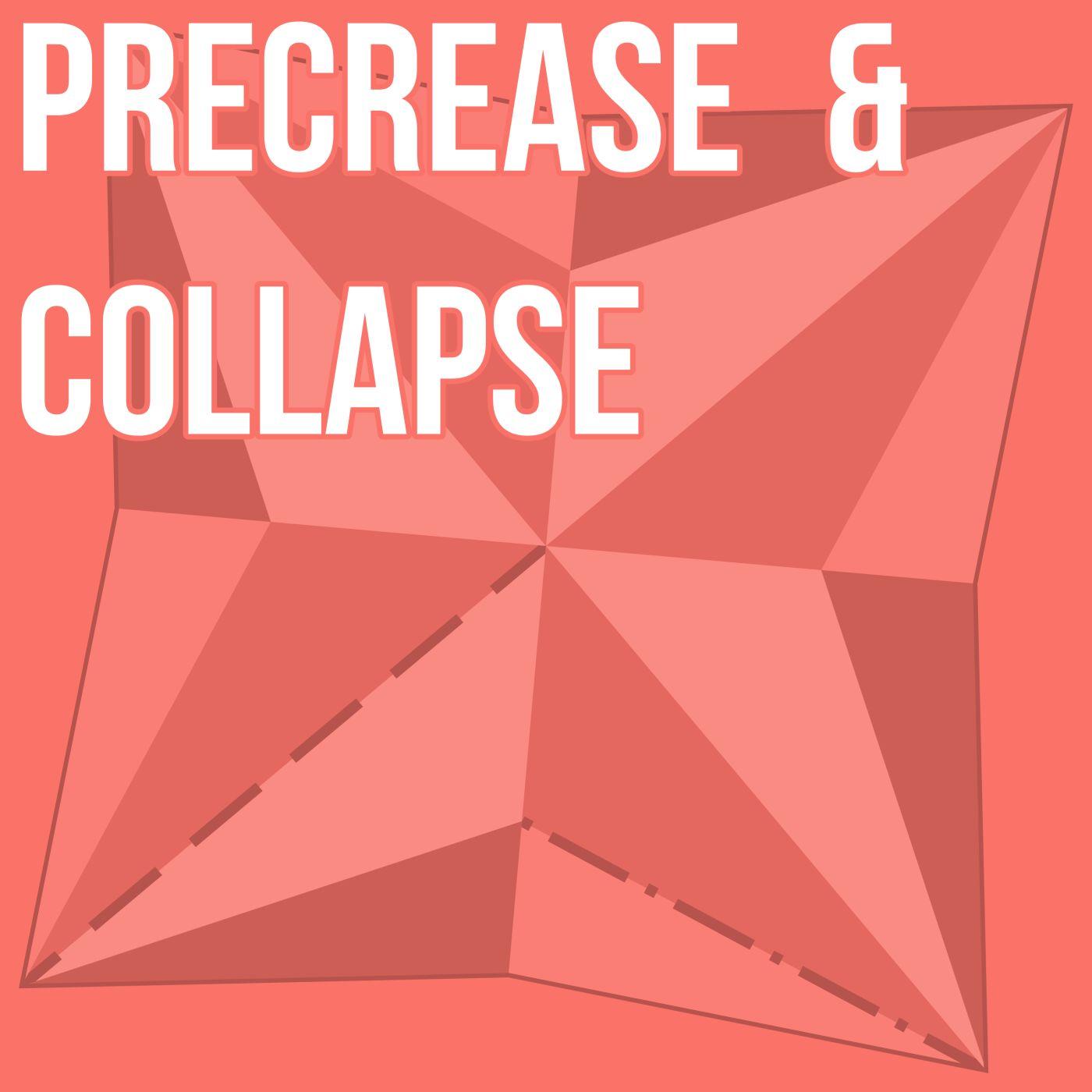 Precrease & Collapse, a teaser