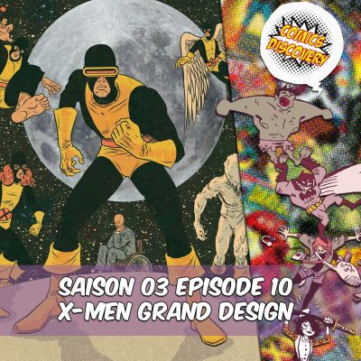 image ComicsDiscovery S03E10 : X-men Grand Design
