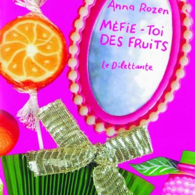Méfie-toi des fruits | Par Anna Rozen cover