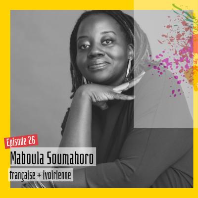 #26 – Maboula Soumahoro : « J'essaie de parler à ma mère, mais la France s'est immiscée dans notre intimité » cover