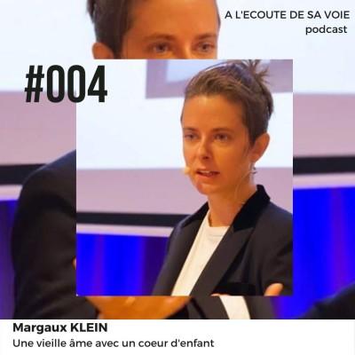 #004 Margaux Klein - Une vieille âme avec un coeur d'enfant cover