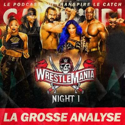 Catch'up! WWE WrestleMania 37  — Night 1  — La Grosse Analyse cover