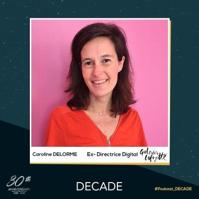 image EP24 : Caroline DELORME - Ex-Directrice Digitale des Galeries Lafayette