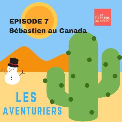 Episode #7 : Sébastien au Canada à Montréal et en Gaspésie cover