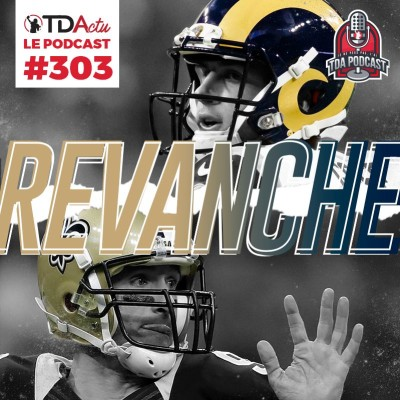 image TDA Podcast n°303 - Preview Semaine 2 : la revanche des Saints ?