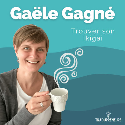 1 – Gaële Gagné : Trouver son Ikigai cover
