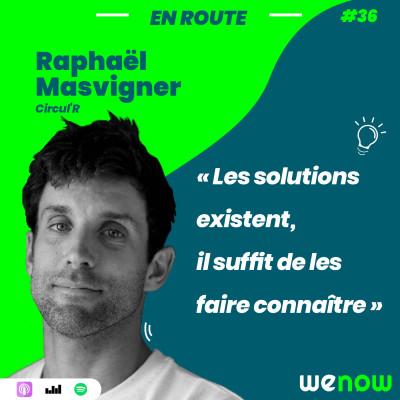 « Les solutions existent, il suffit de les faire connaître » avec Raphaël Masvigner cover