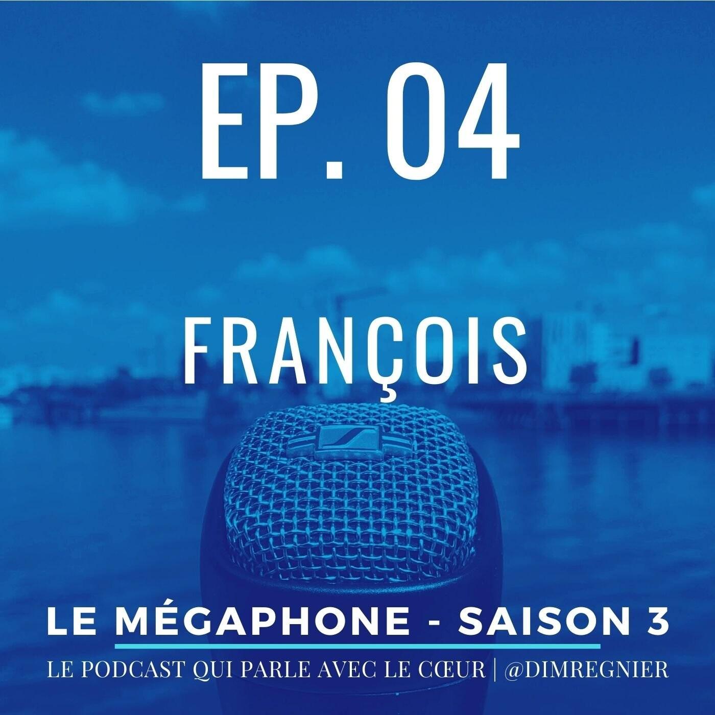 Ép. 04 - François
