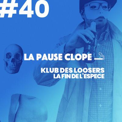 #LPC40 - La Fin de l'Espèce - Klub des Loosers cover