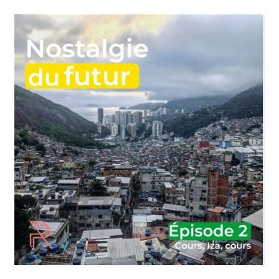 Nostalgie du futur - Ep. 2/3 - Cours, Iza, cours [FICTION] cover