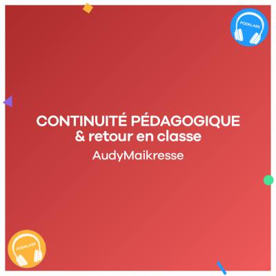 Continuité pédagogique & retour en classe avec AudyMaikresse cover