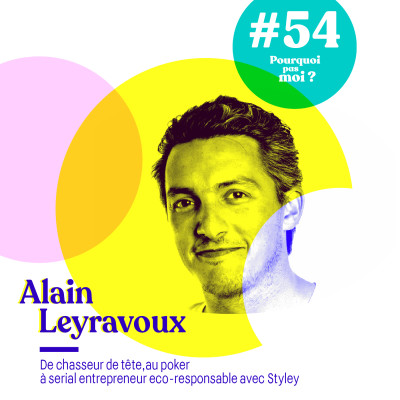 54 Alain Leyravoux : Quitter son job de chasseur de tête à 30 ans pour se consacrer au poker cover