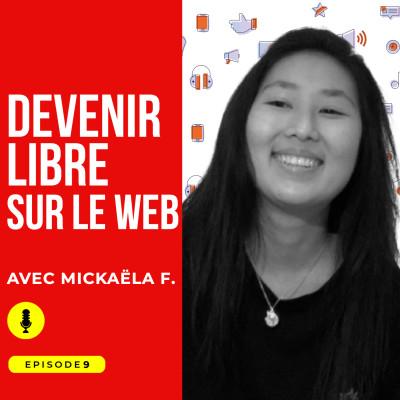 Episode #9 : Être libre sur le web avec Mickaëla Ferat cover