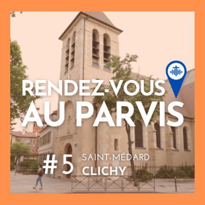 Rendez-vous au Parvis #5 / Saint-Médard et Saint-Vincent-de-Paul de Clichy (Eglise catholique dans les Hauts-de-Seine) cover
