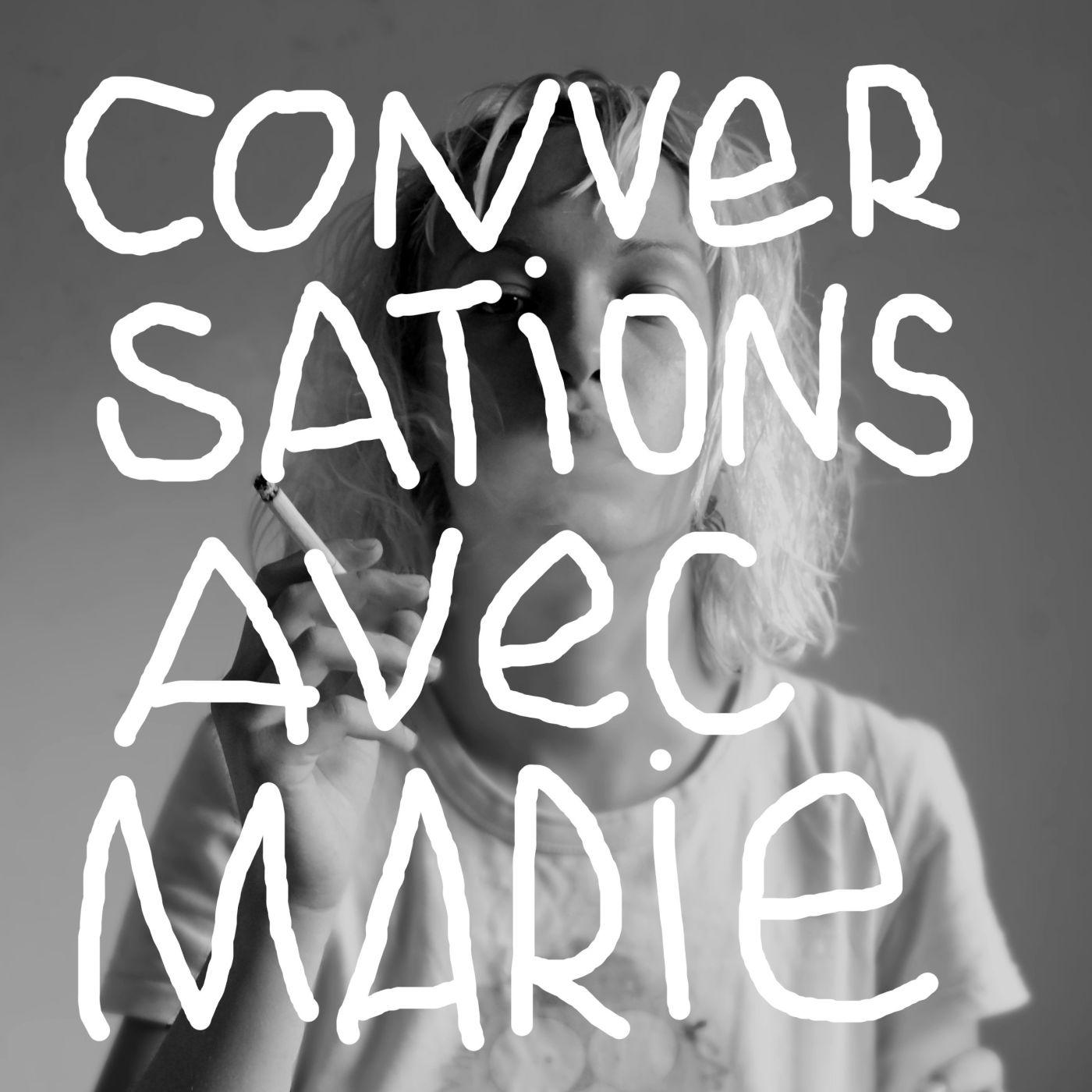 Conversations avec Marie #1