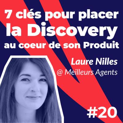 #20 - 7 clés pour placer la Discovery au coeur de son Produit 🔎 avec Laure Nilles de Meilleurs Agents cover