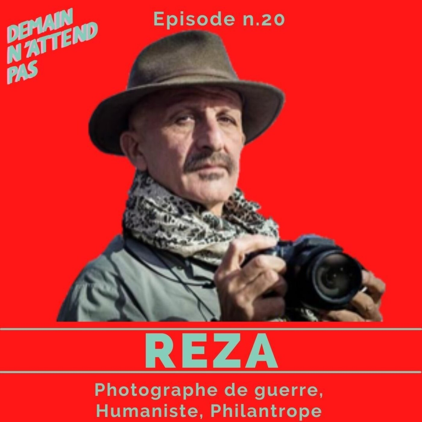20- Reza, photographe de guerre, humaniste, philantrope