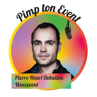 #3 Pierre-Henri Deballon - Weezevent, la solution Billetterie, Cashless, CRM, et bien plus ! cover