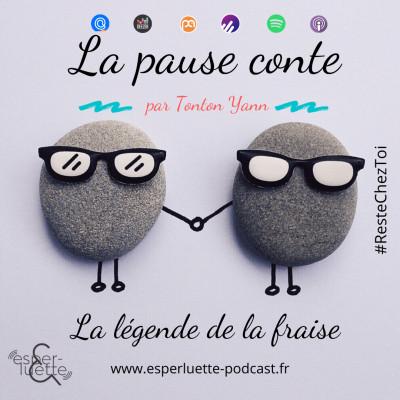 La légende de la Fraise - La pause conte #ResteChezToi cover