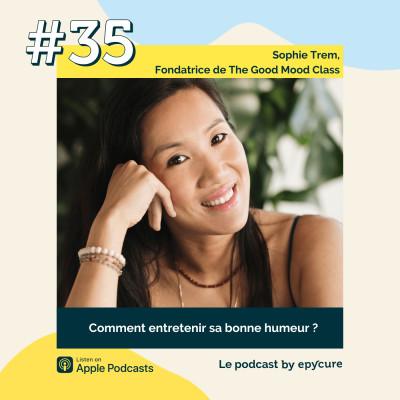 35 : Comment entretenir sa bonne humeur ? | Sophie Trem, Fondatrice de The Good Mood Class cover