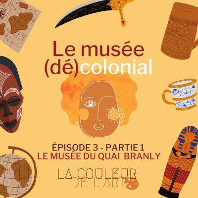 Épisode 3 - Le musée (dé)colonial (1/4) Le musée du Quai Branly : restituer ? cover