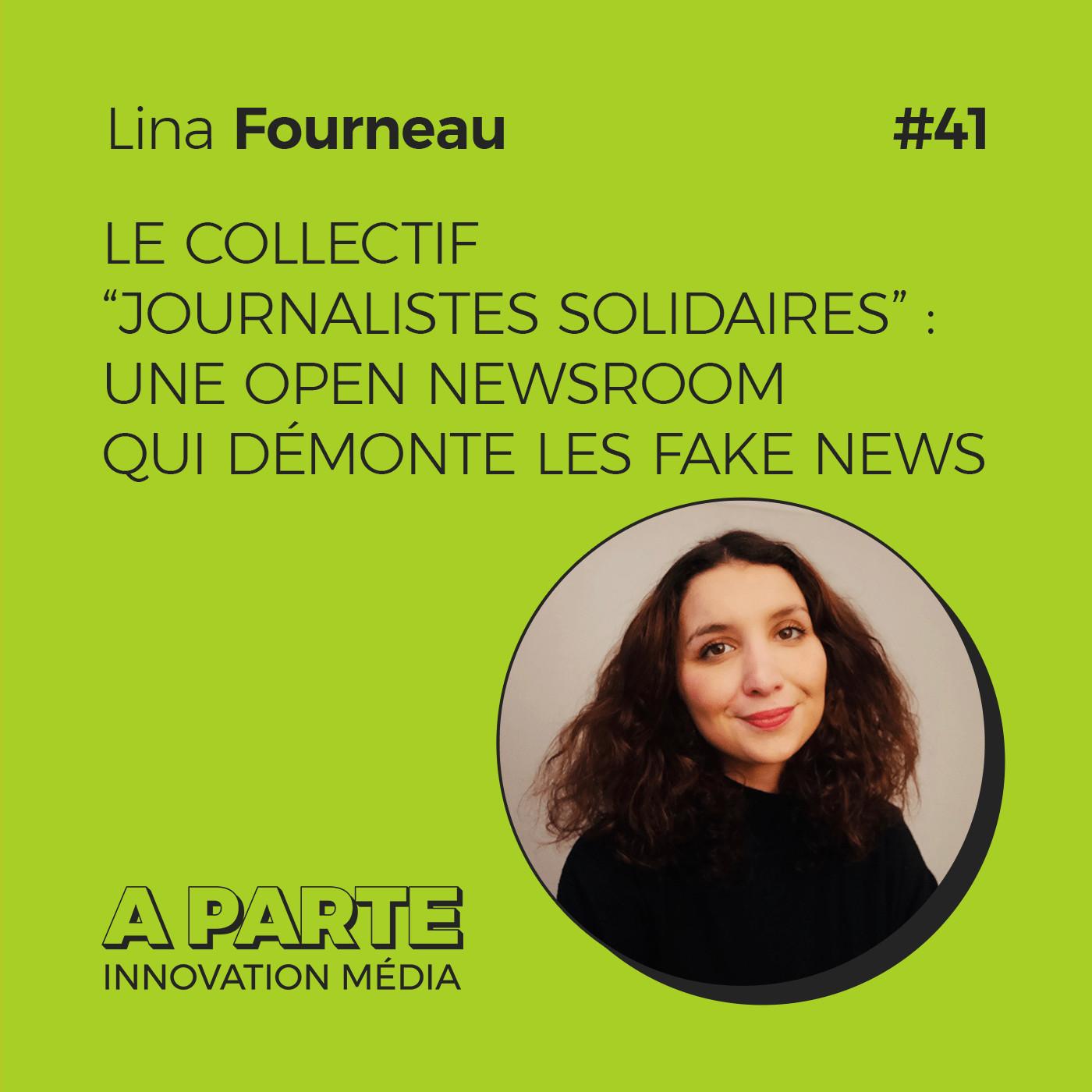 "Le collectif ""journalistes solidaires"" : une open newsroom qui démonte les fake news, avec Lina Fourneau"