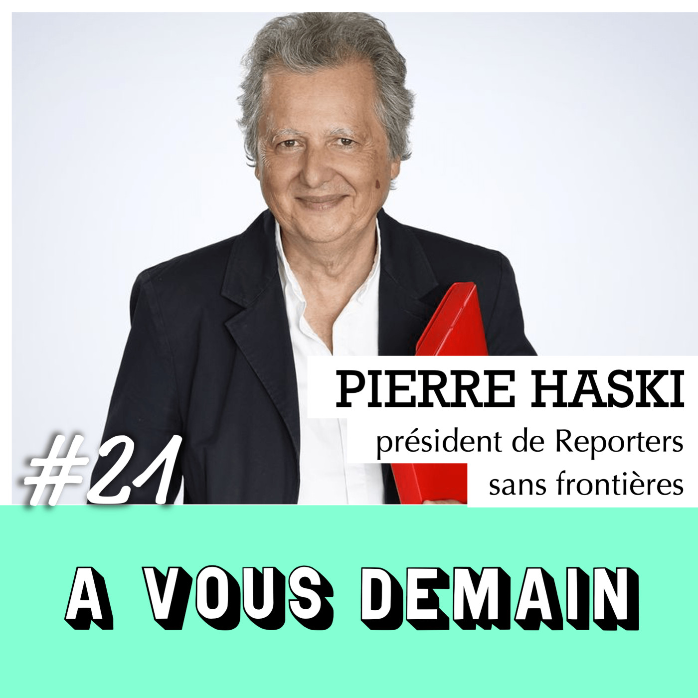 #21 l Pierre Haski : un reporter sans frontières