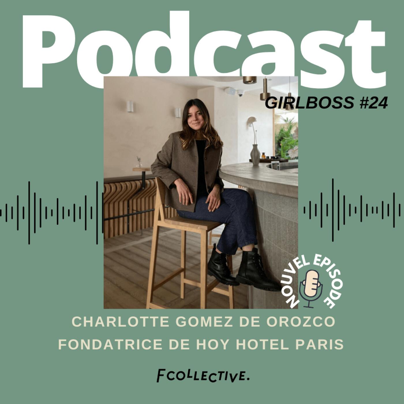 #24 Charlotte Gomez de Orozco - Fondatrice de HOY HOTEL PARIS et du bar GISOU