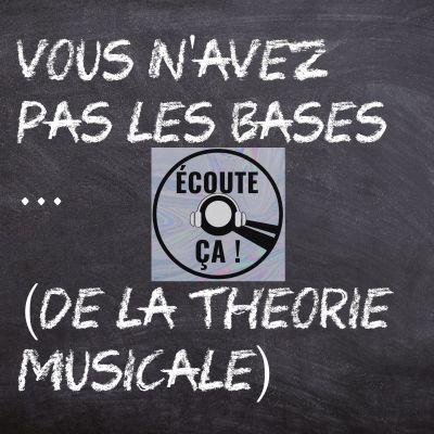 image Ep 45 : Vous N'Avez Pas Les Bases... (De La Théorie Musicale)