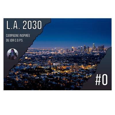 [FR] #JDR - L.A. 2030 🚨 Création du cadre et des PJ #0 cover