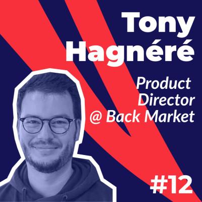 #12 - Tony Hagnéré de Back Market - OKR : 10 leviers pour adapter la méthodologie à son entreprise cover