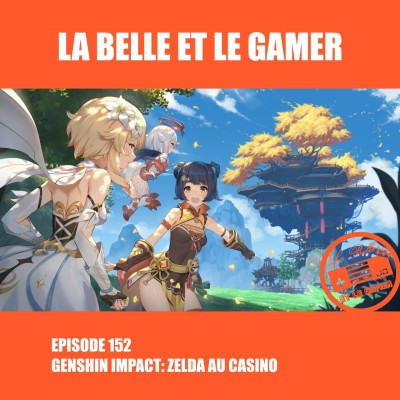 Episode 152: Genshin Impact: Zelda au Casino cover