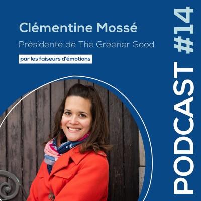 #14 - Clémentine Mossé - Présidente et co-fondatrice de l'association The Greener Good cover
