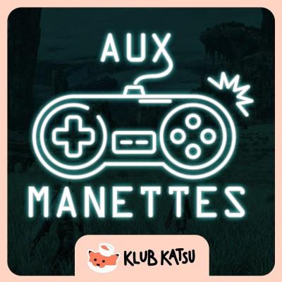 Aux Manettes #08 (feat. TiTavion) - Xenoblade Chronicles : Defintive Edition, MK11 : Aftermath, voyages et kombats en fin de konfinement. cover